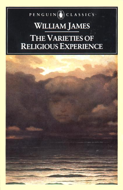 The Varieties of Religious Experience: A Study in Human Nature (1902)